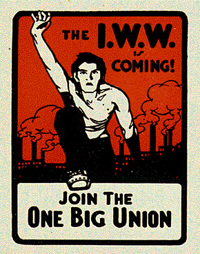 Industrial Workers of the World.