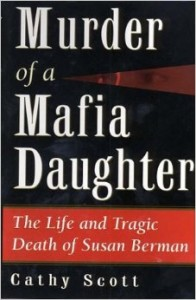 Murder of a Mafia Daughter by Cathy Scott (2002).