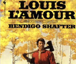 Bendigo Shafter by Louis L'Amour (1983).